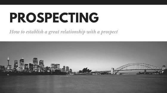 How to establish a great relationship with a prospect
