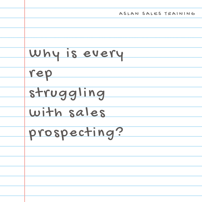 Why is every rep struggling with sales prospecting?
