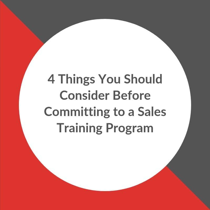 4 Things You Should Consider Before Committing to a Sales Training Program