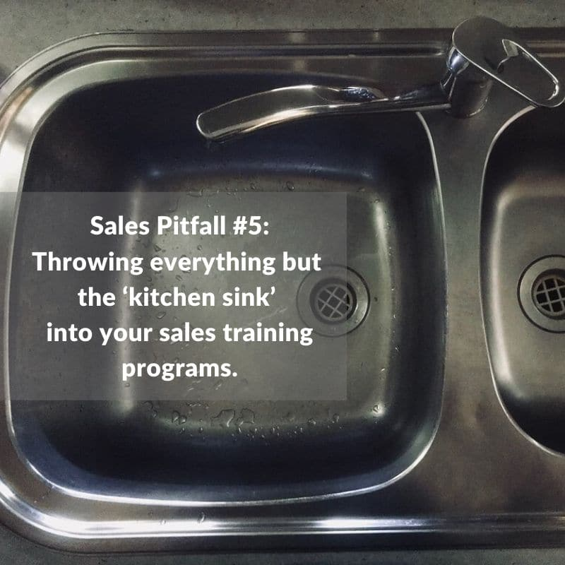 Is Your Sales Training Strategy Trying Too Hard? Here's Why It Doesn't Need 'Everything But the Kitchen Sink'